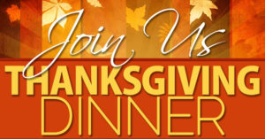 Banner for our saying Join Us Thanksgiving Dinner