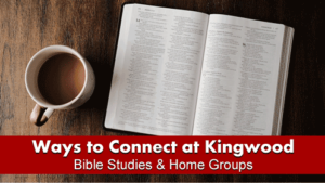 Picture of Bible and Coffee Mug with text for Ways to Connect at Kingwood