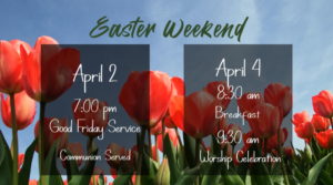Easter Weekend Announcement